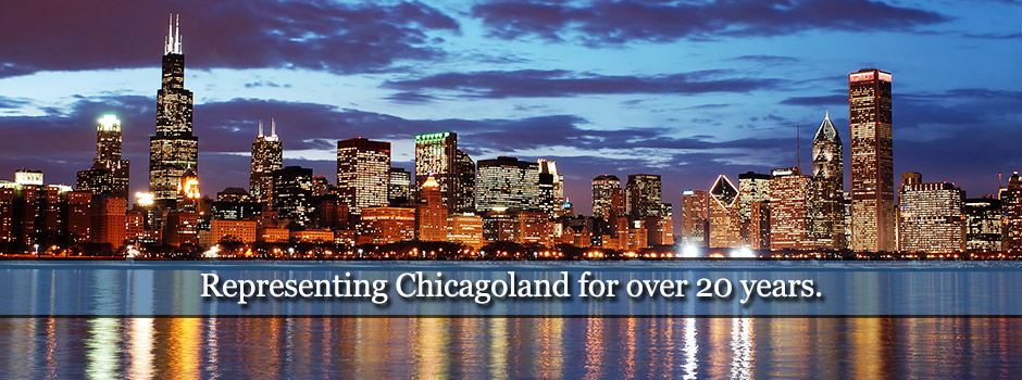 Representing Chicagoland for Over 20 Years